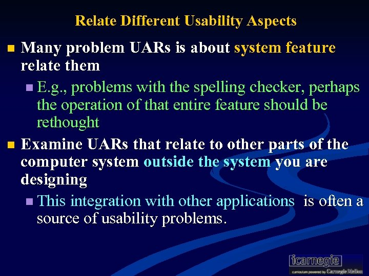 Relate Different Usability Aspects Many problem UARs is about system feature relate them n
