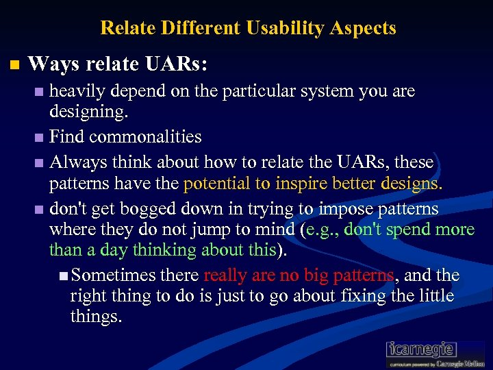 Relate Different Usability Aspects n Ways relate UARs: heavily depend on the particular system