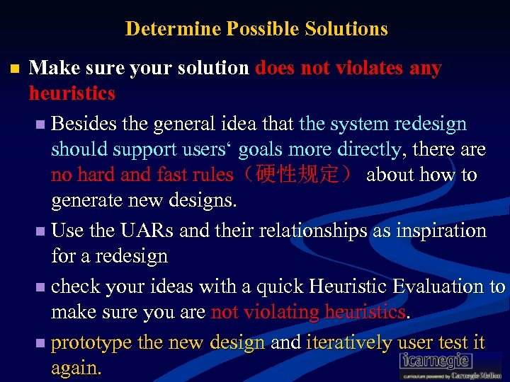 Determine Possible Solutions n Make sure your solution does not violates any heuristics n