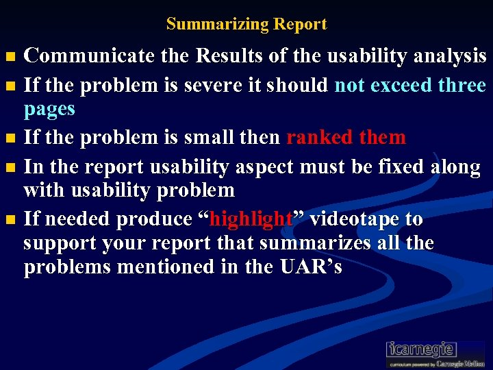 Summarizing Report Communicate the Results of the usability analysis n If the problem is
