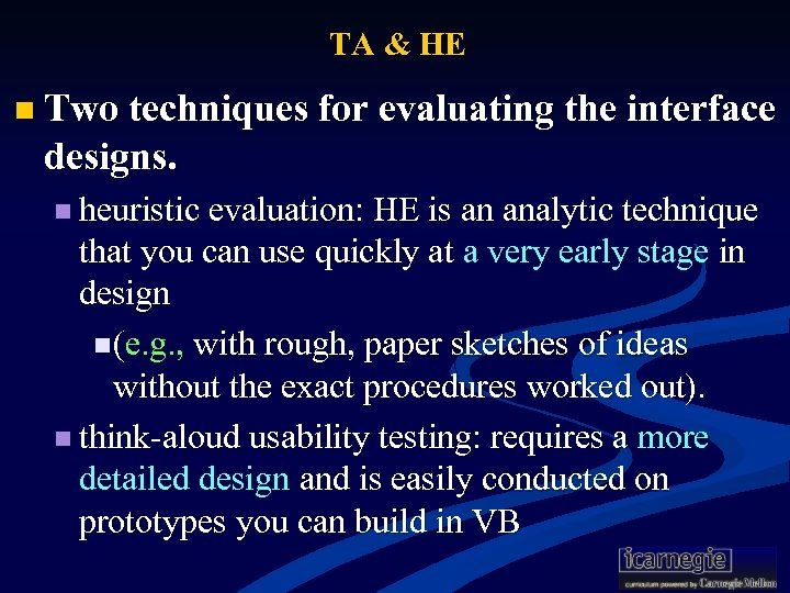 TA & HE n Two techniques for evaluating the interface designs. n heuristic evaluation: