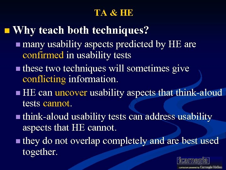 TA & HE n Why teach both techniques? n many usability aspects predicted by