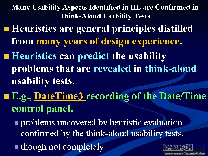 Many Usability Aspects Identified in HE are Confirmed in Think-Aloud Usability Tests n Heuristics