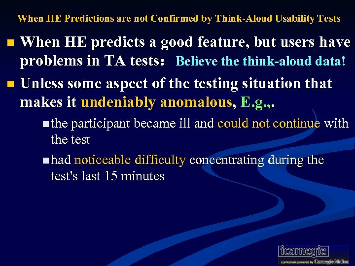 When HE Predictions are not Confirmed by Think-Aloud Usability Tests When HE predicts a