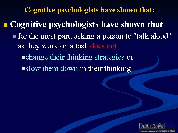 Cognitive psychologists have shown that: n Cognitive psychologists have shown that n for the