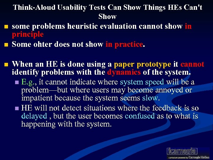 Think-Aloud Usability Tests Can Show Things HEs Can't Show n n n some problems