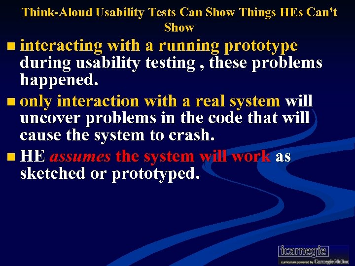 Think-Aloud Usability Tests Can Show Things HEs Can't Show n interacting with a running