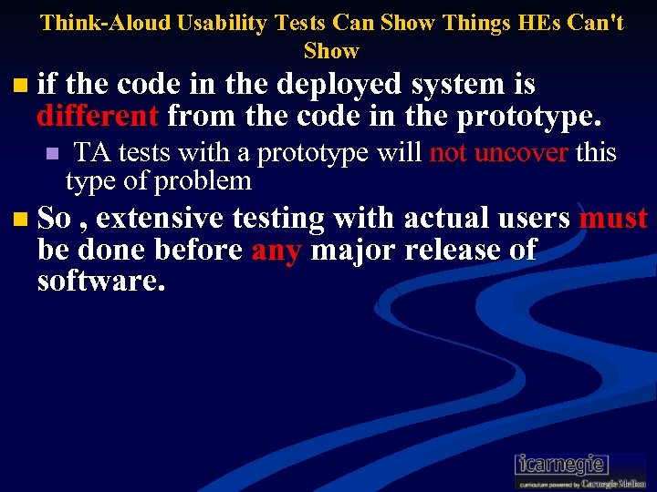Think-Aloud Usability Tests Can Show Things HEs Can't Show n if the code in