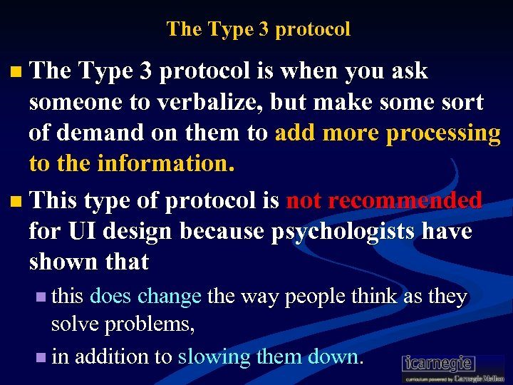 The Type 3 protocol n The Type 3 protocol is when you ask someone