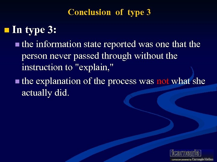 Conclusion of type 3 n In type 3: n the information state reported was