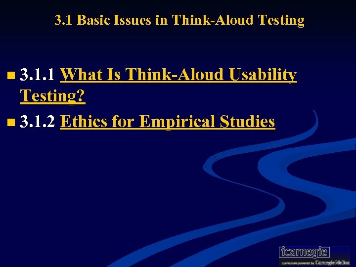 3. 1 Basic Issues in Think-Aloud Testing n 3. 1. 1 What Is Think-Aloud