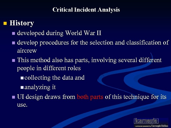Critical Incident Analysis n History developed during World War II n develop procedures for
