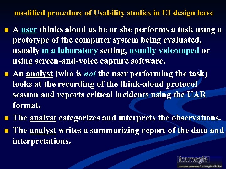 modified procedure of Usability studies in UI design have n n A user thinks
