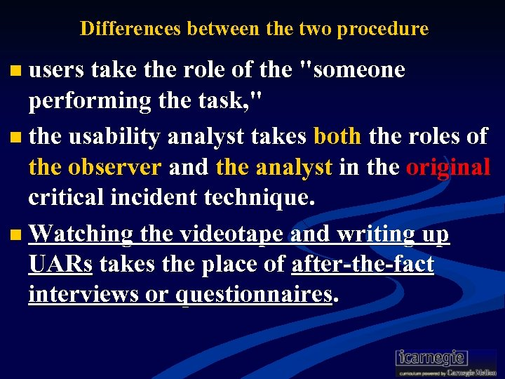 Differences between the two procedure n users take the role of the