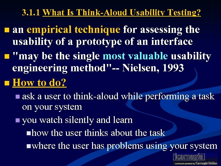 3. 1. 1 What Is Think-Aloud Usability Testing? n an empirical technique for assessing