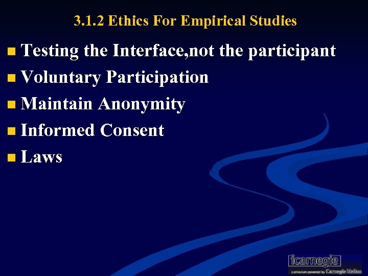 3. 1. 2 Ethics For Empirical Studies n Testing the Interface, not the participant