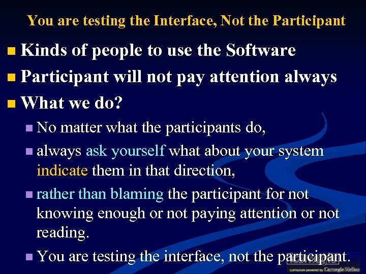 You are testing the Interface, Not the Participant n Kinds of people to
