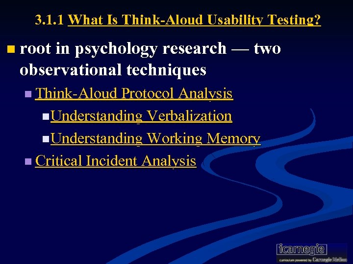 3. 1. 1 What Is Think-Aloud Usability Testing? n root in psychology research —