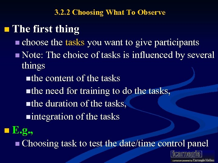3. 2. 2 Choosing What To Observe n The first thing n choose the
