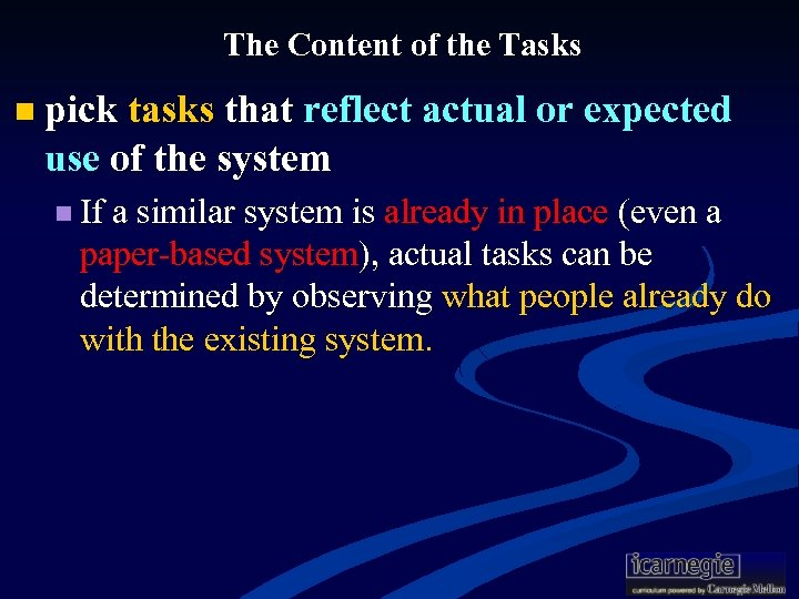 The Content of the Tasks n pick tasks that reflect actual or expected use