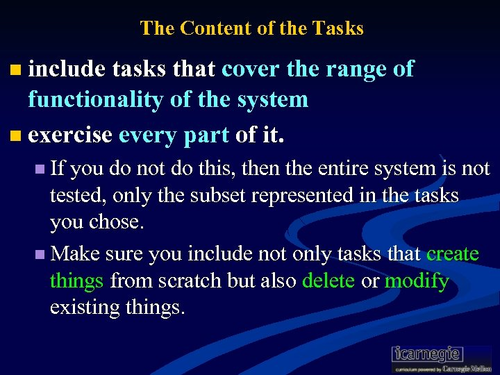 The Content of the Tasks n include tasks that cover the range of functionality