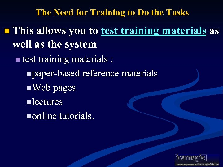 The Need for Training to Do the Tasks n This allows you to test