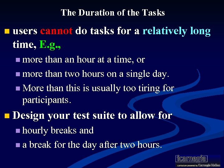 The Duration of the Tasks n users cannot do tasks for a relatively long