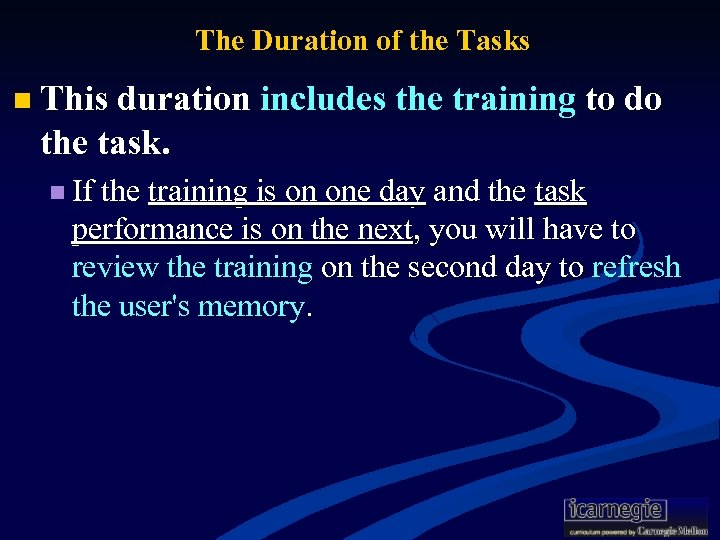 The Duration of the Tasks n This duration includes the training to do the
