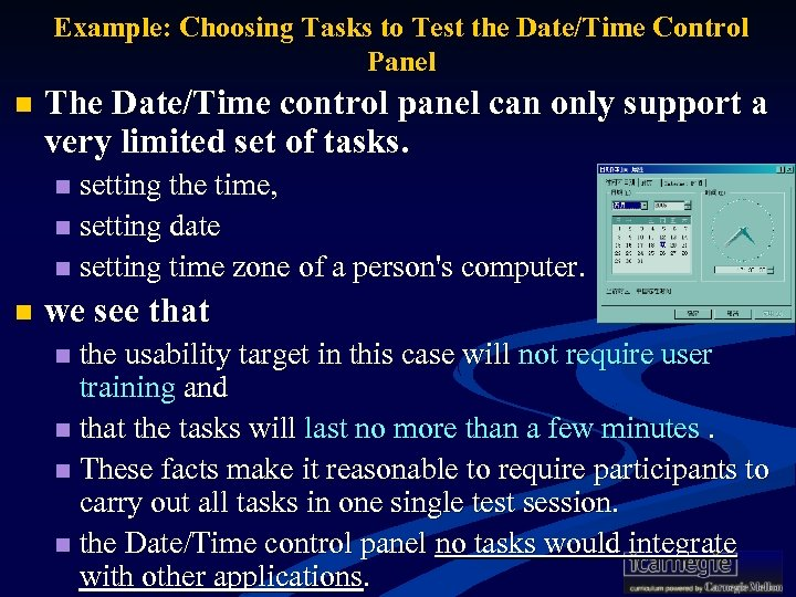 Example: Choosing Tasks to Test the Date/Time Control Panel n The Date/Time control panel