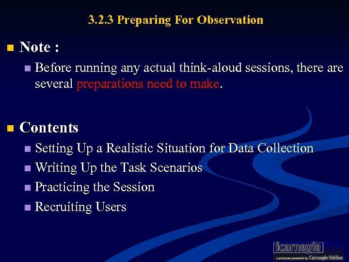 3. 2. 3 Preparing For Observation n Note : n n Before running any
