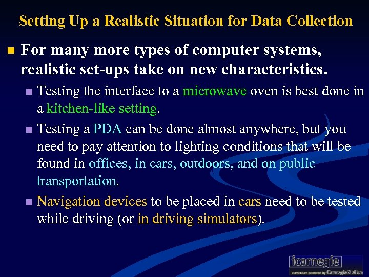 Setting Up a Realistic Situation for Data Collection n For many more types of