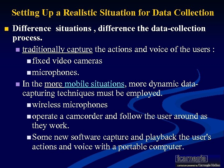 Setting Up a Realistic Situation for Data Collection n Difference situations , difference the