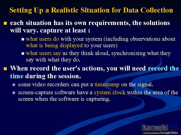 Setting Up a Realistic Situation for Data Collection n each situation has its own