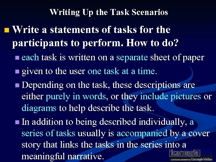 Writing Up the Task Scenarios n Write a statements of tasks for the participants