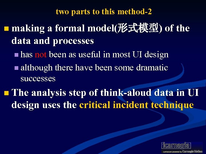 two parts to this method-2 n making a formal model(形式模型) of the data and