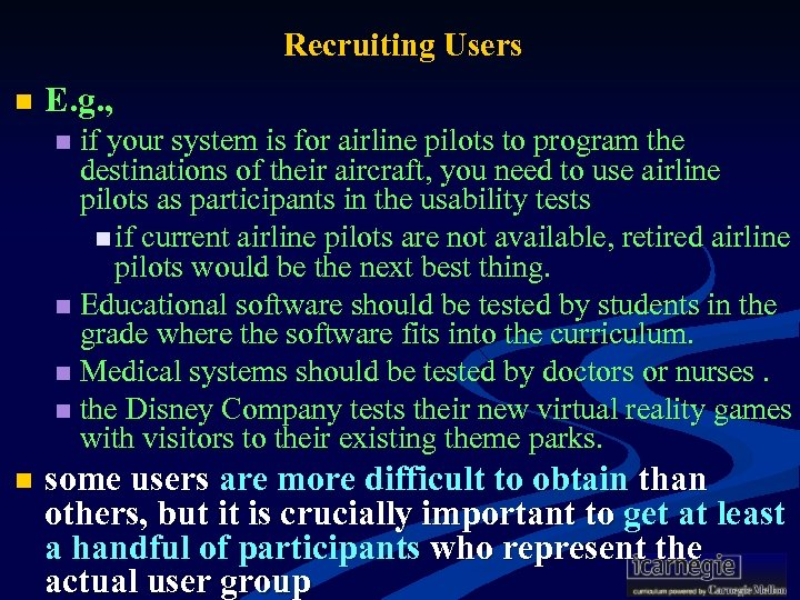 Recruiting Users n E. g. , if your system is for airline pilots to