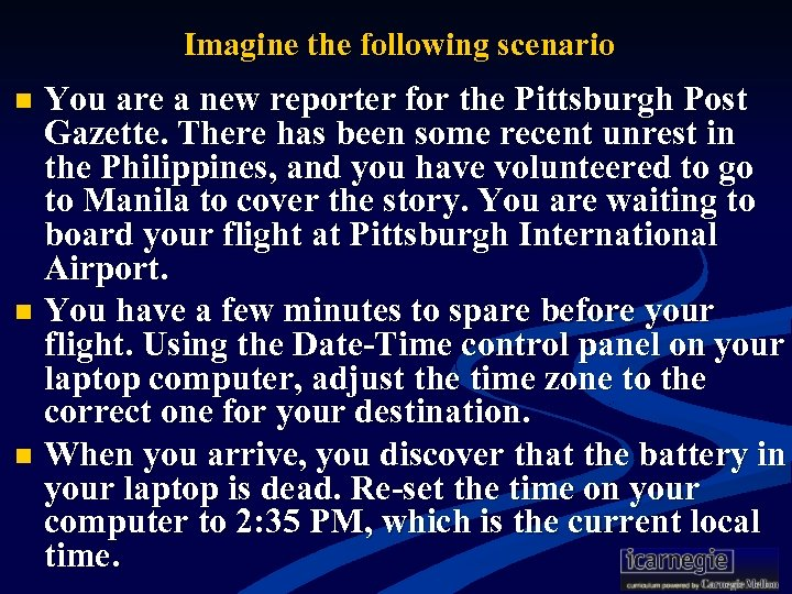 Imagine the following scenario You are a new reporter for the Pittsburgh Post Gazette.