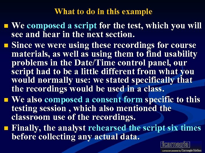 What to do in this example We composed a script for the test, which