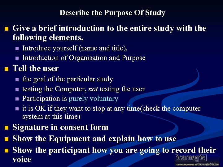 Describe the Purpose Of Study n Give a brief introduction to the entire study