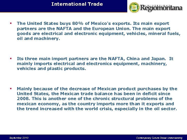 International Trade § The United States buys 80% of Mexico's exports. Its main export