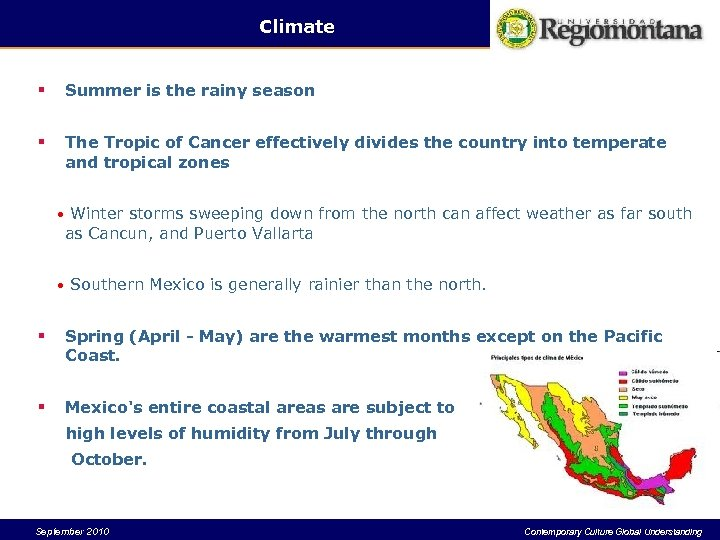 Climate § Summer is the rainy season § The Tropic of Cancer effectively divides