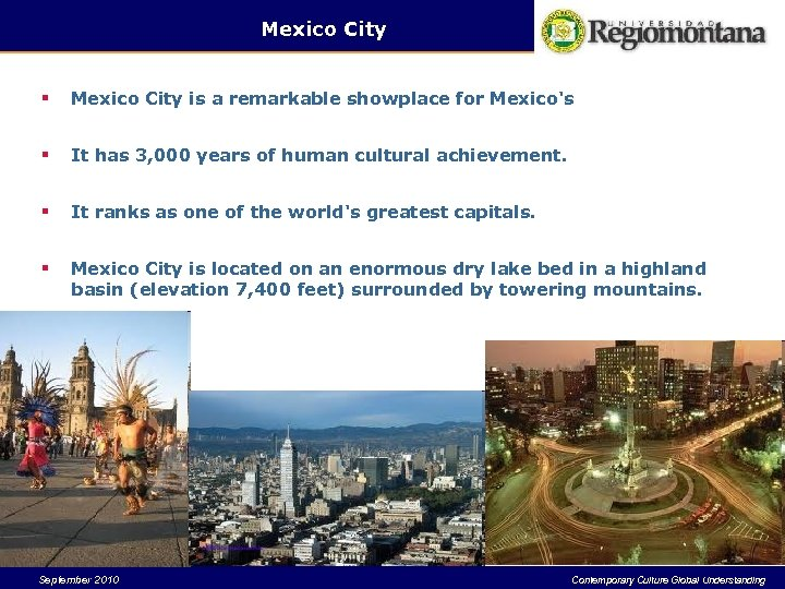 Mexico City § Mexico City is a remarkable showplace for Mexico's § It has