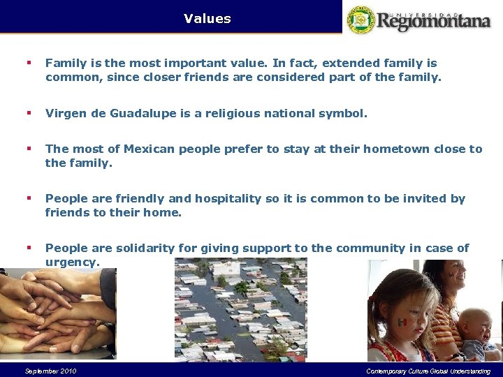 Values § Family is the most important value. In fact, extended family is common,