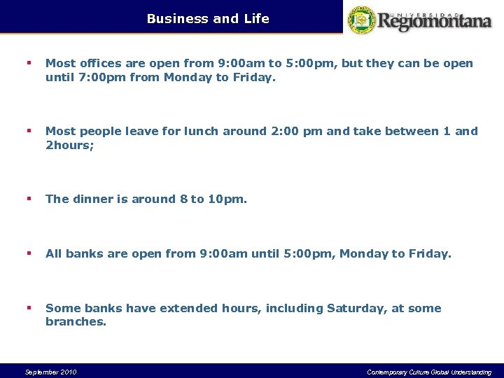 Business and Life § Most offices are open from 9: 00 am to 5: