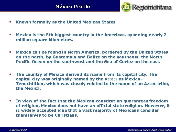 México Profile § Known formally as the United Mexican States § Mexico is the