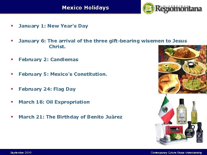 Mexico Holidays § January 1: New Year's Day § January 6: The arrival of
