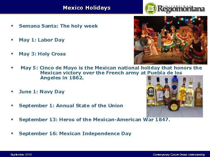 Mexico Holidays § Semana Santa: The holy week § May 1: Labor Day §