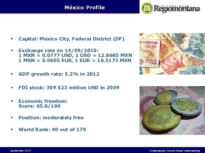 México Profile § Capital: Mexico City, Federal District (DF) § Exchange rate on 14/09/2010: