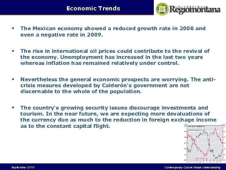Economic Trends § The Mexican economy showed a reduced growth rate in 2008 and