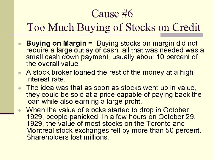 Cause #6 Too Much Buying of Stocks on Credit Buying on Margin = Buying